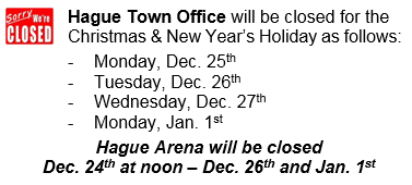 Hague Town Office Closed:  Monday, Dec. 25 - Wednesday, Dec. 27th for the Christmas Holidays
